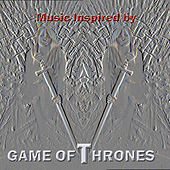 Music Inspired By Game Of Thrones by Various Artists