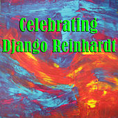 Celebrating DJango Reinhardt by Django Reinhardt