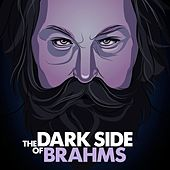 The Dark Side of Brahms by Various Artists
