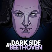 The Dark Side of Beethoven by Various Artists