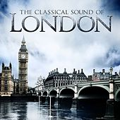The Classical Sound of London by Various Artists