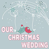 Our Christmas Wedding by Pianissimo Brothers