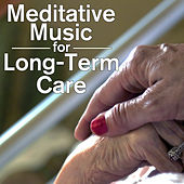 Meditative Music for Long-Term Care by Pianissimo Brothers