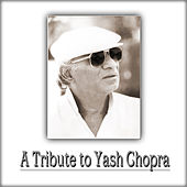 A Tribute to Yash Chopra Vol. 1 by Various Artists