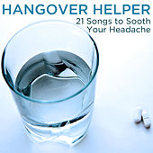 Hangover Helper: 21 Songs to Sooth Your Headache by Pianissimo Brothers