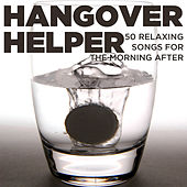 Hangover Helper: 50 Relaxing Songs for the Morning After by Pianissimo Brothers
