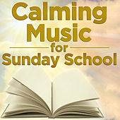 Calming Music for Sunday School by Pianissimo Brothers