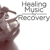 Healing Music for Recovery by Pianissimo Brothers