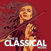 This is Classical Music by Various Artists