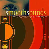Smooth Sounds - Instrumental Worship by The London Fox Players