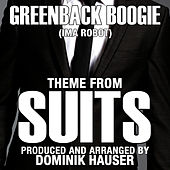 Theme from SUITS-Greenback Boogie (From the Original TV Series Score) (Single) by Dominik Hauser