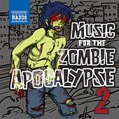 Music for the Zombie Apocalypse 2 by Various Artists