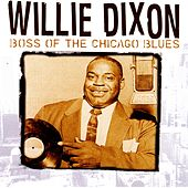 Willie Dixon: Boss Of The Chicago Blues von Various Artists