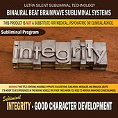 Integrity: Good Character Development by Binaural Beat Brainwave Subliminal Systems
