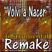 Volvi a Nacer (Remake of Carlos Vives) by The Supreme Team