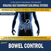 Bowel Control by Binaural Beat Brainwave Subliminal Systems