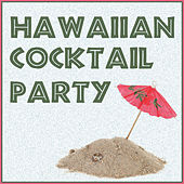 Hawaiian Cocktail Party! by Various Artists