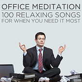 Office Meditation: 100 Relaxing Songs for When You Need It Most by Pianissimo Brothers