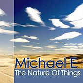 The Nature Of Things by Michael e