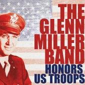 The Glenn Miller Band Honors the US Troops by Glenn Miller