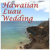 Hawaiian Luau Wedding Party by Various Artists