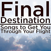 Final Destination: Relaxing Songs to Get You Through Your Flight by Pianissimo Brothers