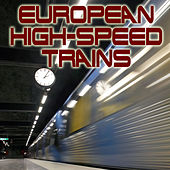 European High-Speed Trains by Dr. Sound Effects