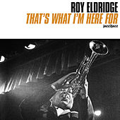 That's What I'm Here for (Extended) by Roy Eldridge