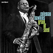 Grain of Seed (Extended) by Coleman Hawkins