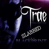 Tha Blackprint Edition - Slabbed by Trae