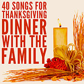 40 Songs for Thanksgiving Dinner With the Family by Pianissimo Brothers