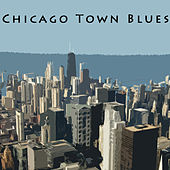 Chicago Town Blues von Various Artists