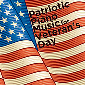 Patriotic Piano Music for Veteran's Day by Pianissimo Brothers