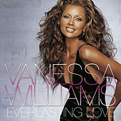 Everlasting Love by Vanessa Williams