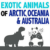 Exotic Animals of Arctic, Oceania and Australia by Dr. Sound Effects
