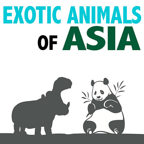 Exotic Animals of Asia by Dr. Sound Effects