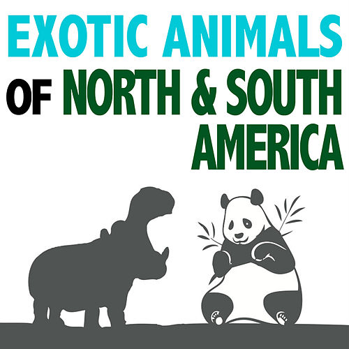 Exotic Animals of North and South America by Dr. Sound Effects