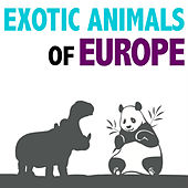 Exotic Animals of Europe by Dr. Sound Effects SPAM