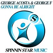 Gonna Be Alright by George Acosta