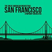 The Great American Orchestras: San Francisco Symphony Orchestra by Various Artists