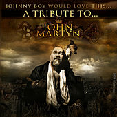 John Martyn: Johnny Boy Would Love This....A Tribute to John Martyn by Various Artists