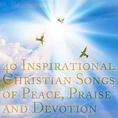 40 Inspirational Christan Songs of Peace, Praise, And Devotion by Pianissimo Brothers