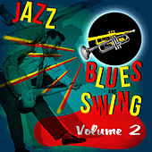 Jazz, Blues, And Swing! Volume 2 by Various Artists