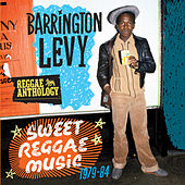 Reggae Anthology: Sweet Reggae Music (1979-84) by Barrington Levy