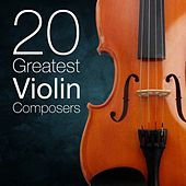 20 Greatest Violin Composers by Various Artists