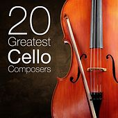 20 Greatest Cello Composers by Various Artists