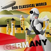Our Classical World: Germany by Various Artists