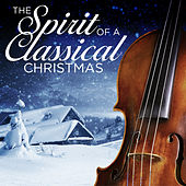The Spirit of a Classical Christmas by Various Artists
