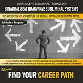 Find Your Career Path by Binaural Beat Brainwave Subliminal Systems