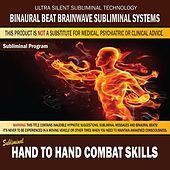 Hand to Hand Combat Skills by Binaural Beat Brainwave Subliminal Systems